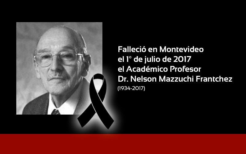 Falleció el Académico Dr. Nelson Mazzuchi Frantchez