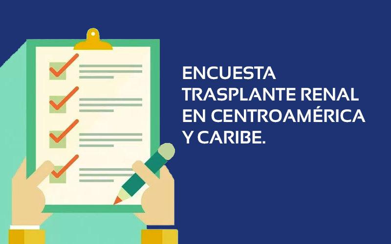 Encuesta Trasplante Renal en Centroamérica y Caribe